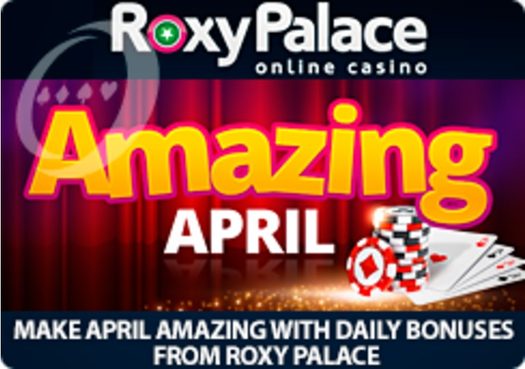 Make April amazing with daily bonuses from Roxy Palace