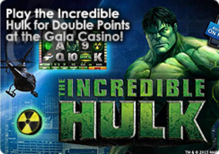 Play the Incredible Hulk for Double Points at the Gala Casino