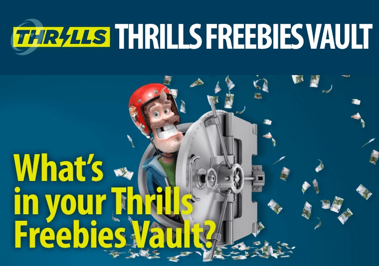 What's in your Thrills Freebies Vault