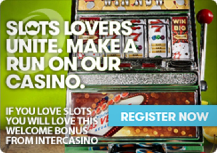 If you Love Slots you will Love this Welcome Bonus from InterCasino