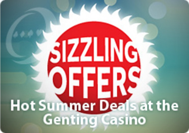 Hot Summer Deals at the Genting Casino