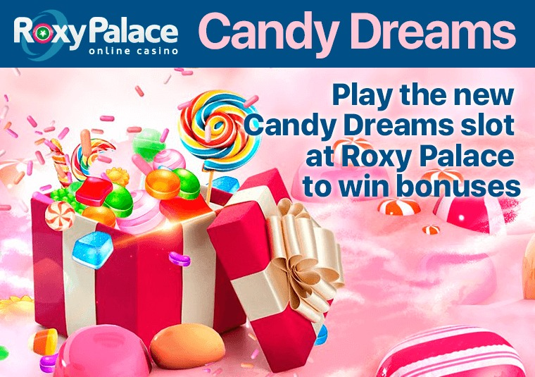 Play the new Candy Dreams slot at Roxy Palace to win bonuses