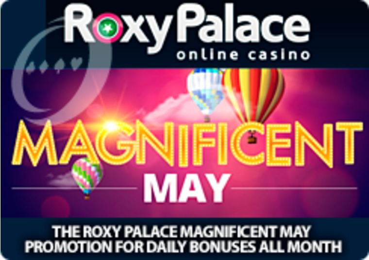 The Roxy Palace Magnificent May promotion for daily bonuses all month